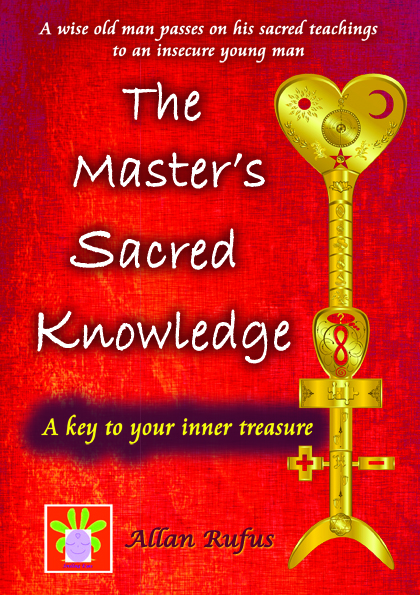 The Master's Sacred Knowledge by Allan Rufus